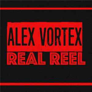 Alex Vortex - Real Reel FLAC