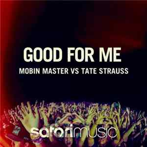 Mobin Master Vs Tate Strauss - Good For Me FLAC