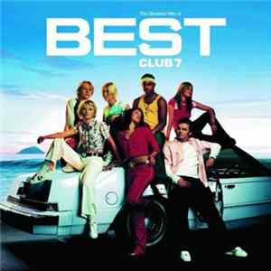 S Club 7 - Best (The Greatest Hits Of S Club 7) FLAC