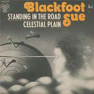 Blackfoot Sue - Standing In The Road / Celestial Plain FLAC