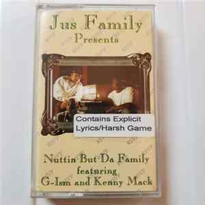 Nuttin But Da Family Featuring G-Ism & Kenny Mack - Jus Family Presents - Nuttin But Da Family FLAC