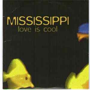 Mississippi - Love Is Cool FLAC