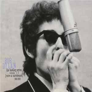 Bob Dylan - The Bootleg Series Volumes 1 - 3 [Rare & Unreleased] 1961-1991 FLAC