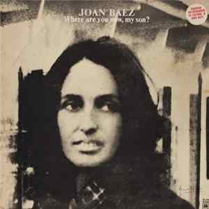 Joan Baez - Where Are You Now, My Son? FLAC