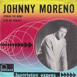 Johnny Moreno - Spread The News / Love Me Tonight FLAC