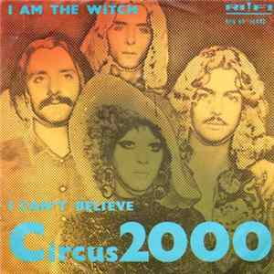 Circus 2000 - I Am The Witch / I Can't Believe FLAC