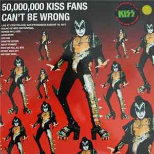 Kiss - 50,000,000 Kiss Fans Can´t Be Wrong FLAC