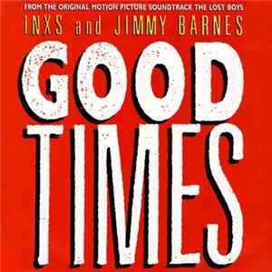 INXS And Jimmy Barnes - Good Times FLAC